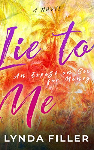 Lie To Me: an exposé on sex for money Cover
