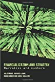 Financialization and Strategy: Narrative and Numbers, Julie Froud, Johal Sukhdev, Adam Leaver, Karel Williams, 0415334179