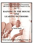 Raining in the House and Leaking Outdoors, Thelma Battle, 0963990683