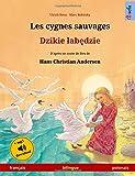Les cygnes sauvages – Djiki wabendje. Livre bilingue pour enfants adapté d'un conte de fées de Hans Christian Andersen (français – polonais)
