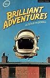 Brilliant Adventures (Modern Plays)
