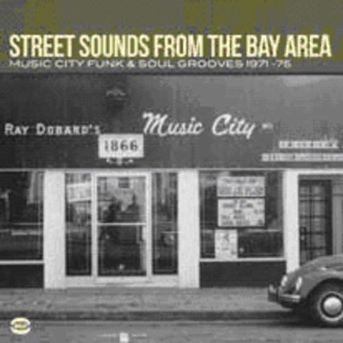 Street Sounds From the Bay Area: Music City Funk & Soul Grooves ()