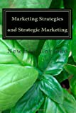 Marketing Strategies and Strategic Marketing, Newman Enyioko, 1495257495