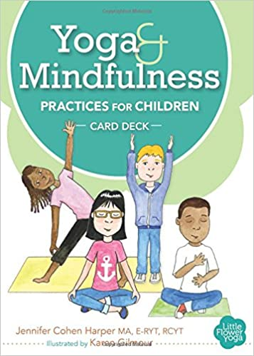 Young Kids Are Being Shuffled From One Activity To Another In >> Yoga And Mindfulness Practices For Children Card Deck Jennifer