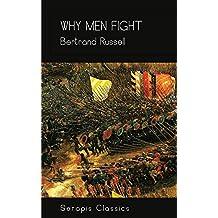 Why Men Fight (Serapis Classics)
