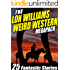 The Lon Williams Weird Western Megapack: 25 Fantastic Western Stories
