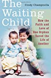 The Waiting Child, Cindy Champnella, 0312309635