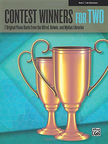 (Contest Winners for Two, Bk 2: 7 Original Piano Duets from the Alfred, Belwin, and Myklas Libraries)
