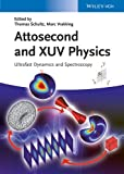 Attosecond and XUV Physics: Ultrafast Dynamics