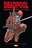 Deadpools Greatest Hits: Die Deadpool Anthologie