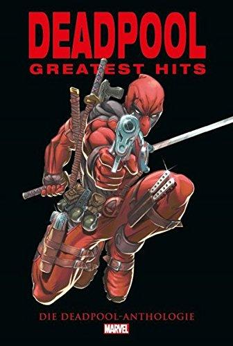 Deadpool Anthologie: Deadpools Greatest Hits Gebundenes Buch – 26. Januar 2016 Fabian Nicieza Rob Liefeld Panini 3957986311