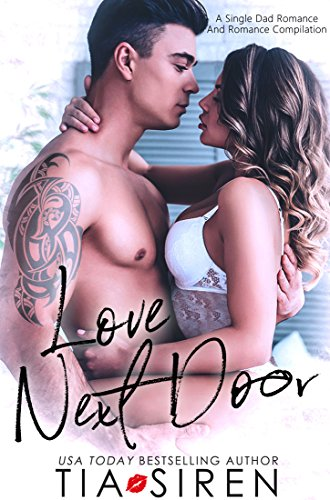 Love Next Door (A Romance Compilation): A Single Dad Romance cover