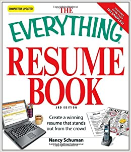 The Everything Resume Book: Create A Winning Resume That Stands Out From  The Crowd: Nancy Schuman: 9781598696370: Amazon.com: Books  Resume Book