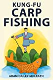 Kung Fu Carp Fishing: Tips and techniques for fly fishing for carp