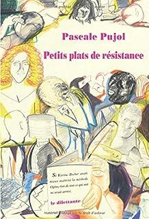 Petits plats de résistance, Pujol, Pascale
