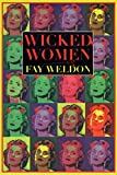 img - for Wicked Women (Weldon, Fay) book / textbook / text book