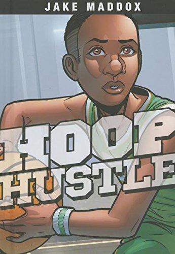 Read Online Hoop Hustle (Jake Maddox Sports Stories) PDF