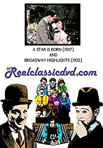 A STAR IS BORN (1937) and BROADWAY HIGHLIGHTS (1935)