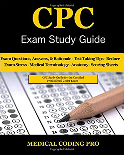 CPC Exam Study Guide: 150 CPC Practice Exam Questions, Answers, Full ...