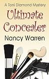 Ultimate Concealer, A Toni Diamond Mystery: A Toni Diamond Mystery (Toni Diamond Mysteries Book 2)