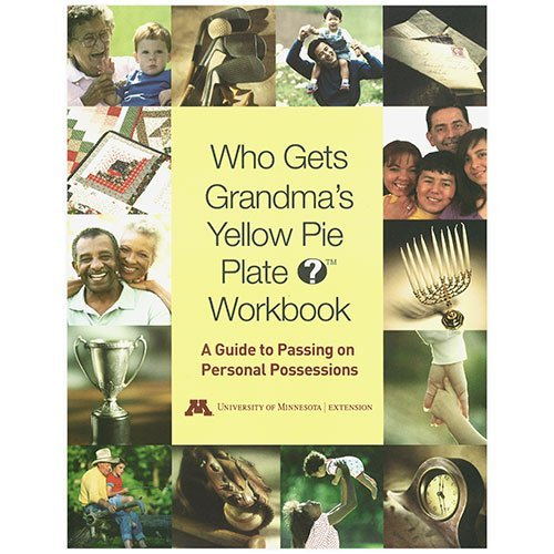 Who Gets Grandma's Yellow Pie Plate? Workbook: A Guide to Passing on Personal - Pie Family Plate