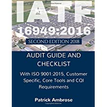 IATF 16949:2016 Plus ISO 9001:2015: ASSESSMENT (AUDIT)  Guide and Checklist