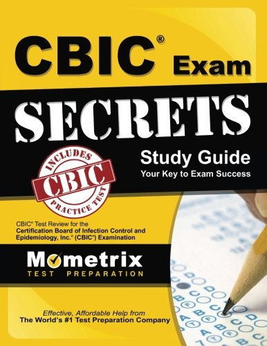 CBIC Exam Secrets Study Guide: CBIC Test Review for the Certification Board of Infection Control and Epidemiology, Inc. (CBIC) Examination by Mometrix Media