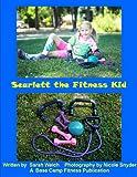 Scarlett the Fitness Kid