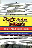 Don't Blame Teachers for City Public School Failing, Justin Liu, 1436393981