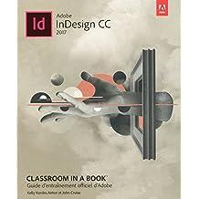 Adobe InDesign CC 2017: Guide d'entraînement officiel d'Adobe