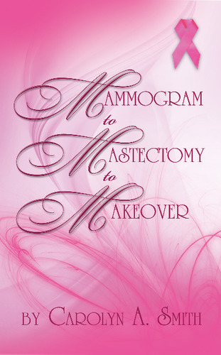 Download Mammogram to Mastectomy to Makeover PDF