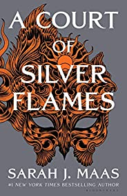 A Court of Silver Flames (A Court of Thorns and Roses Book 5)
