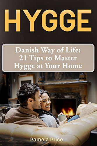 ??BEST?? Hygge: Danish Way Of Life: 21 Tips To Master Hygge At Your Home. manera games Kuala features event chart Portada Dynamic