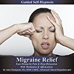 Migraine Relief Guided Self Hypnosis: Ease Headache Pain & Deep Relaxation with Meditation & Affirmations | Anna Thompson