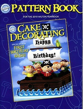 Cake Decorating: Pattern Book for the 2010 Wilton Yearbook