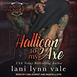 Halligan to My Axe: Heroes of Dixie Wardens MC Series, Book 2 | Lani Lynn Vale