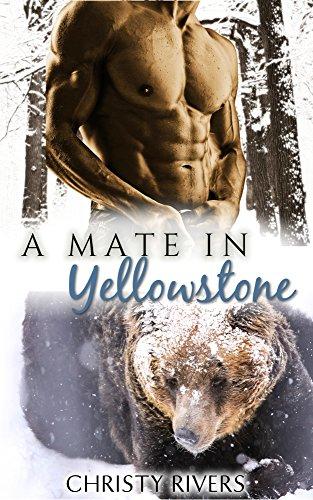 A Mate in Yellowstone: BBW Paranormal Romance (Yellowstone Mates Book 1) ()