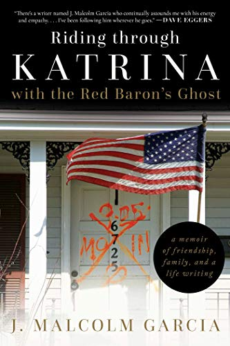 Riding through Katrina with the Red Baron's Ghost: A Memoir of Friendship, Family, and a Life -
