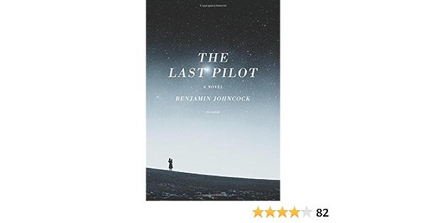 The Last Pilot: Amazon.es: Johncock, Benjamin: Libros en ...