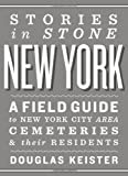 Stories in Stone New York, Douglas Keister, 1423621026