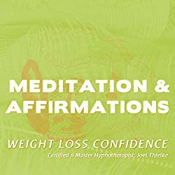 Meditations & Affirmations: Weight Loss Confidence