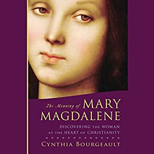 The Meaning of Mary Magdalene Audiobook