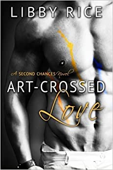Book Art-Crossed Love (Second Chances) (Volume 2) by Libby Rice (2015-01-20)