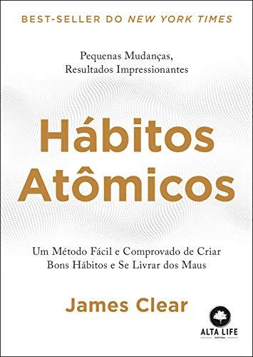 Amazon.com: Hábitos Atômicos: Um Método Fácil e Comprovado de ...