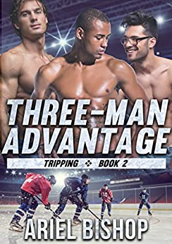 Three-Man Advantage: MMM Hockey Romance (Tripping Book 2) by [Bishop, Ariel]
