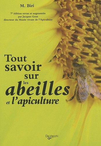 Tout savoir sur les abeilles et l'apiculture Broché – 24 janvier 2011 Melchiorre Biri Jacques Goût De Vecchi 2732895768