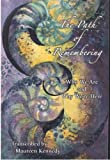 The Path of Remembering, Maureen Kennedy, 0615351514