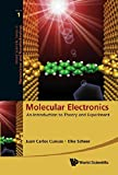 Molecular Electronics: An Introduction to Theory and Experiment (Nanotechnology and Nanoscience) (World Scientific Series in Nanoscience and Nanotechnology)