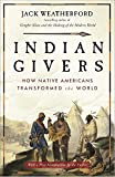 img - for Indian Givers: How Native Americans Transformed the World book / textbook / text book