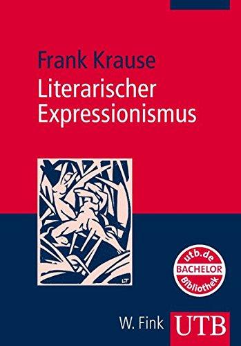 Literarischer Expressionismus (Uni-Taschenbücher M) (Literaturwissenschaft elementar)
